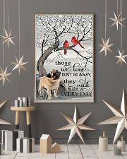 Pug dog those we love don't go away they walk besi 11x17 Poster lifestyle-holiday-poster-1