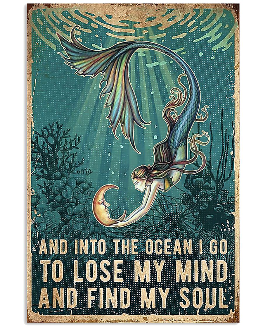 Mermaid and into the ocean I go to lose my mind an 11x17 Poster