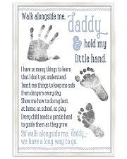 Walk alongside me daddy hold my little hand poster 11x17 Poster front