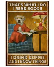 Dog that's what I do I read books I drink coffee a 11x17 Poster front