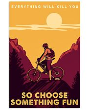 Moutain bike journey everything will kill you so c 11x17 Poster front