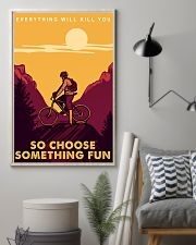Moutain bike journey everything will kill you so c 11x17 Poster lifestyle-poster-1