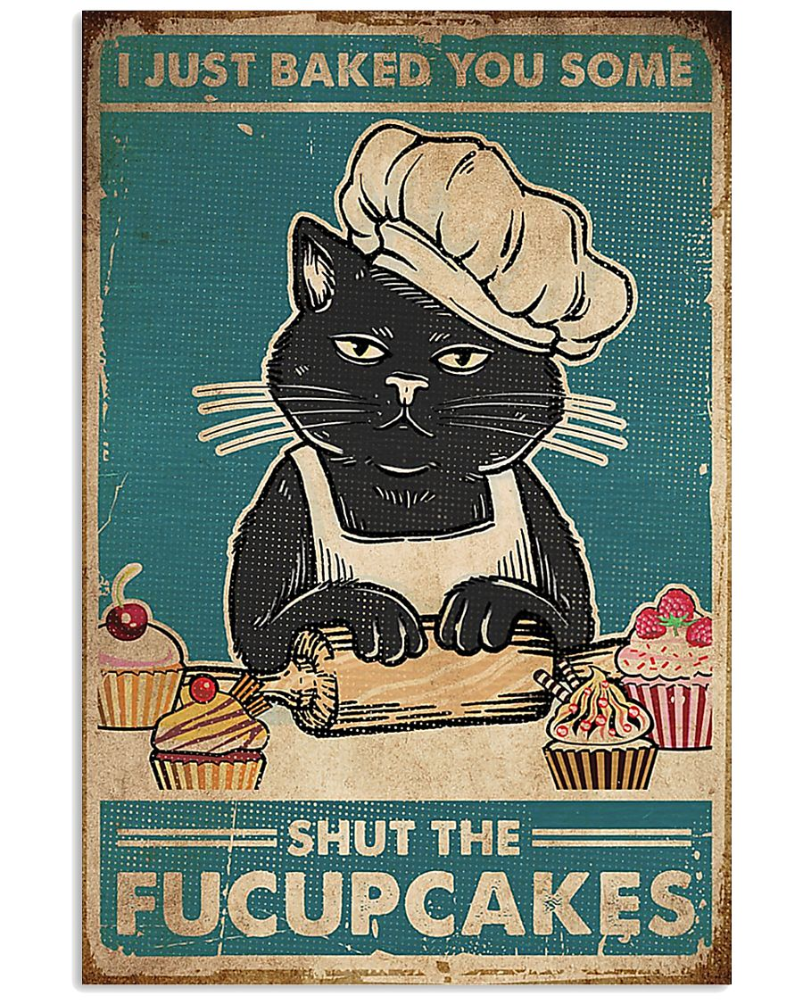 Cat i just baked you some shut the fucupcakes post 11x17 Poster
