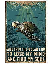 Turtle and into the ocean I go to lose my mind and 11x17 Poster front