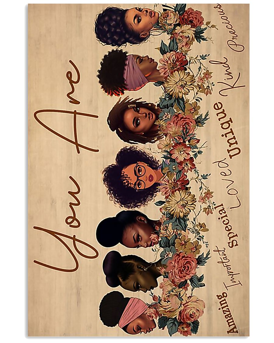 Black girls you are amazing important special love 11x17 Poster