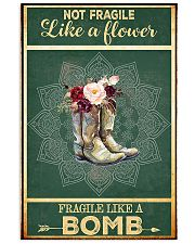 Boots not fragile like a flower fragile like a bom 11x17 Poster front