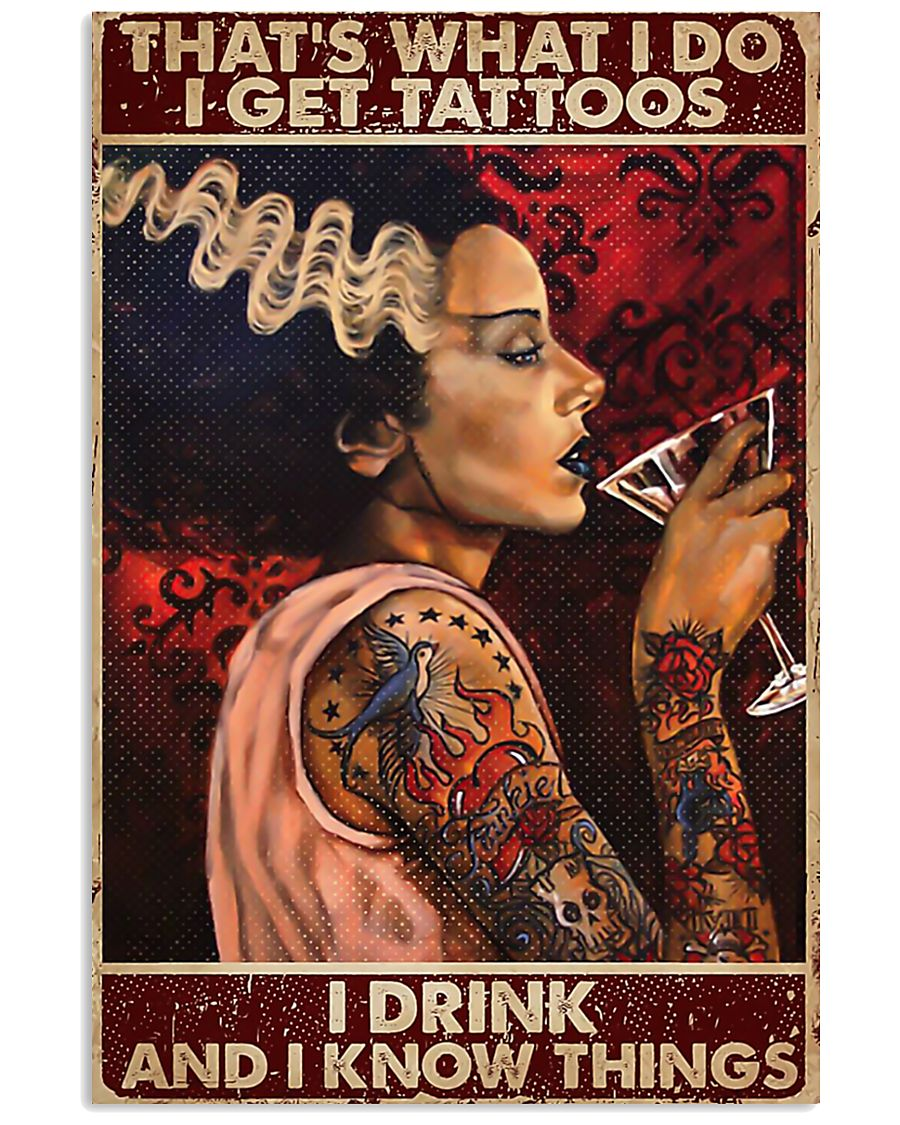 That's what I do I get tattoos I drink and I know  11x17 Poster