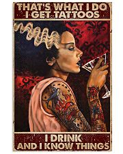 That's what I do I get tattoos I drink and I know  11x17 Poster front