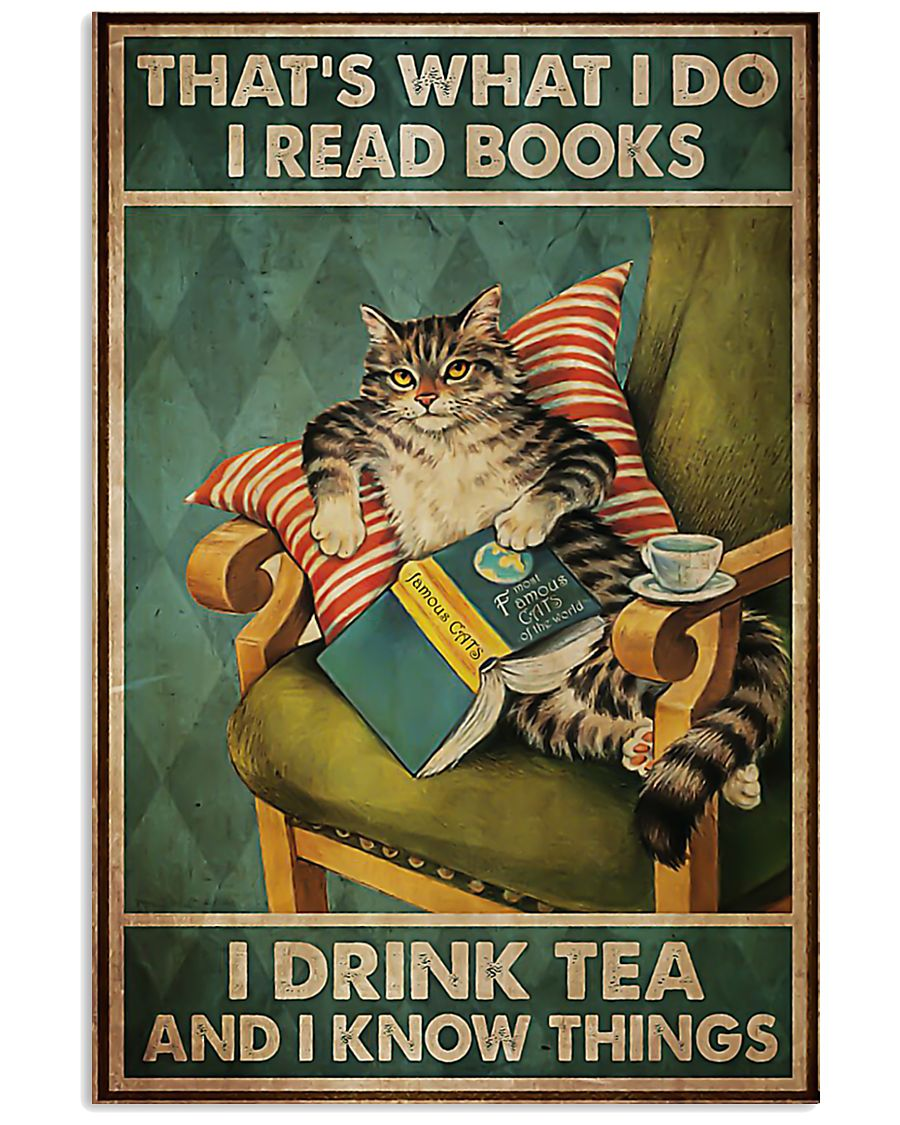 Cat that's what I do I read book I drink tea and I 11x17 Poster