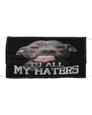 Pitbull to my all haters face mask Cloth face mask front