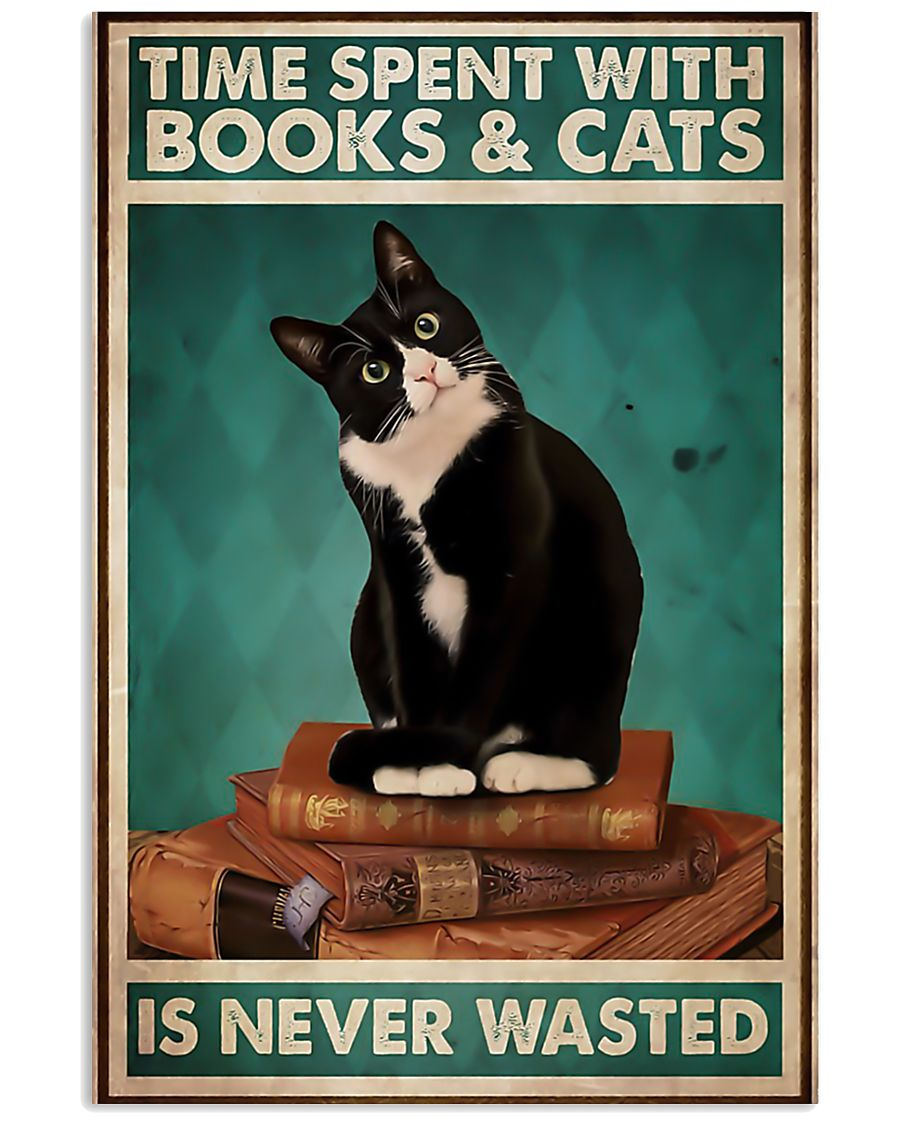 Time spent with books and cats is never wasted pos 11x17 Poster