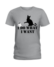 I DO WHAT I WANT meow meow Ladies T-Shirt front
