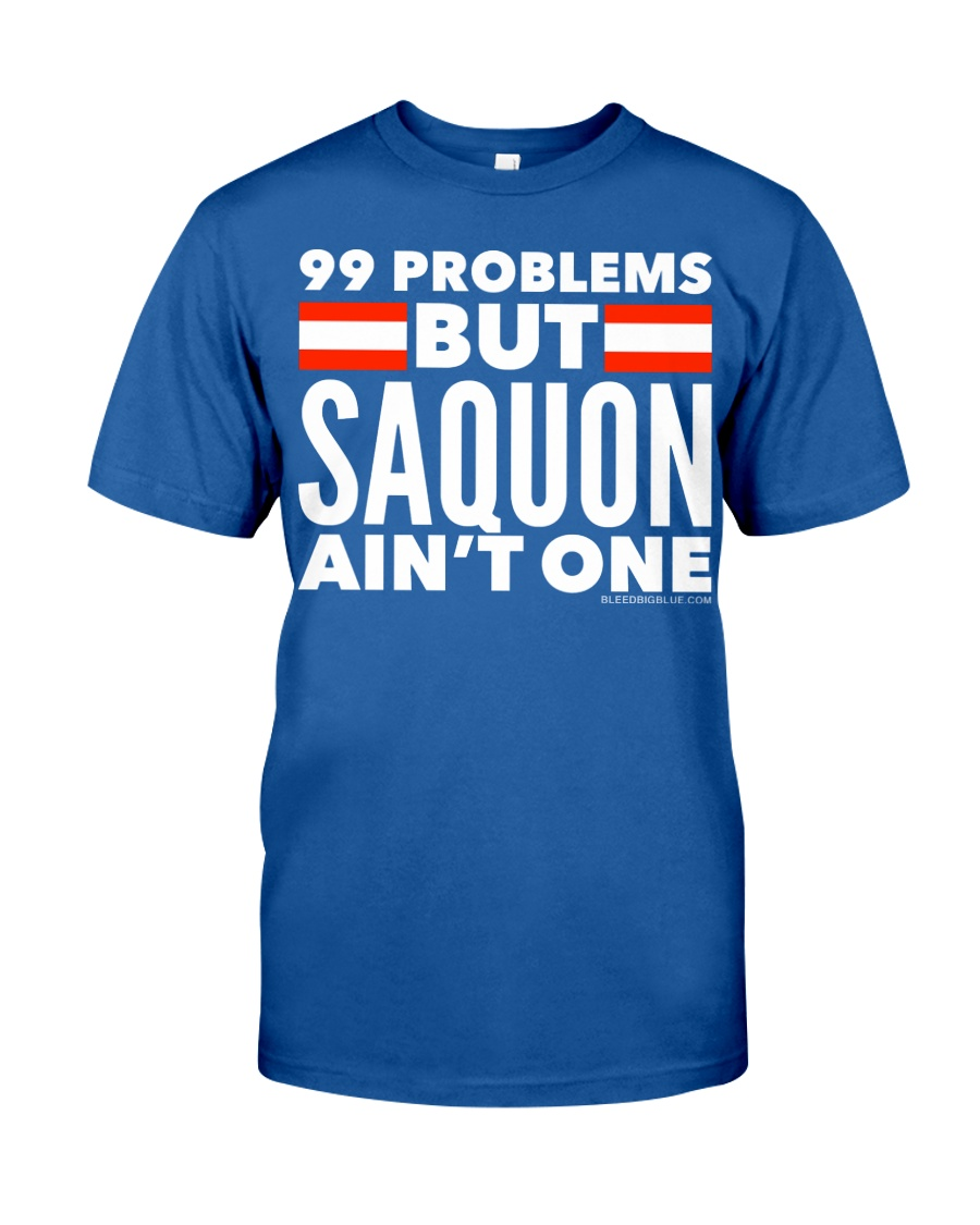 99 Problems But Saquon Ain't One   Classic T-Shirt