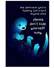 Otter don't hide yourself away positive poster 24x36 Poster front