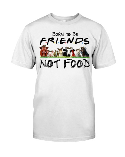 Born to be friends  Not food