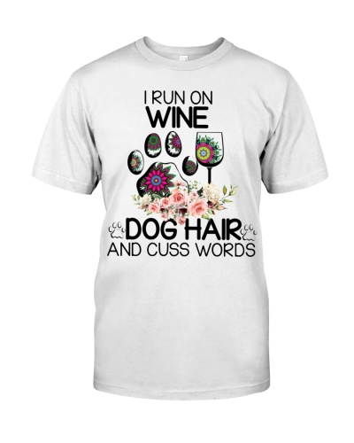 I run on wine dog hair and cuss words