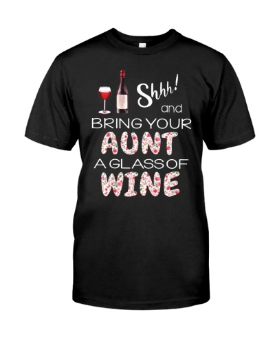 Shhh and bring your aunt a glass of wine