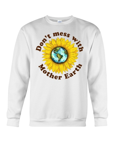 Don't Mess With Mother Earth