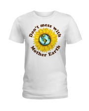 Don't Mess With Mother Earth Ladies T-Shirt thumbnail