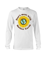 Don't Mess With Mother Earth Long Sleeve Tee thumbnail