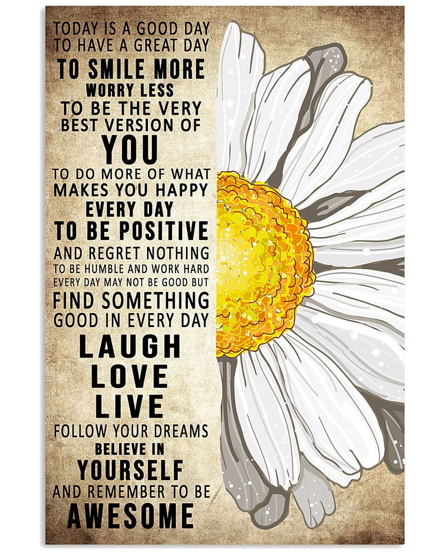 Today Is A Good Day To Have A Great Day Daisy 16x24 Poster