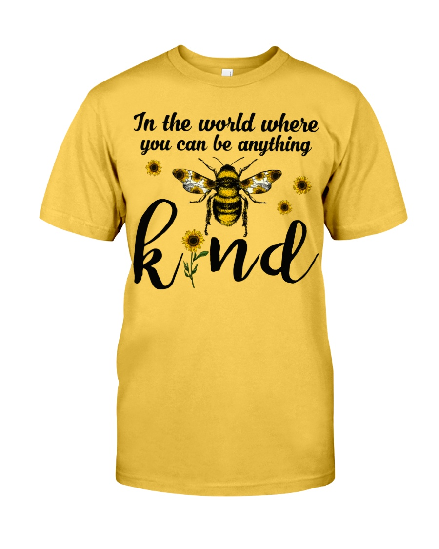 In The World Where You Can Be Anything Be Kind Classic T-Shirt