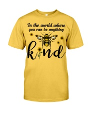 In The World Where You Can Be Anything Be Kind Classic T-Shirt front