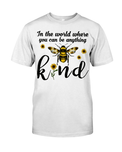In The World Where You Can Be Anything Be Kind