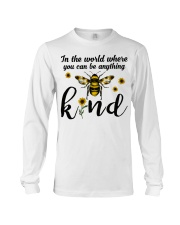 In The World Where You Can Be Anything Be Kind Long Sleeve Tee thumbnail