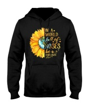 In A World Full Of Roses Be A Sunflower Hooded Sweatshirt thumbnail