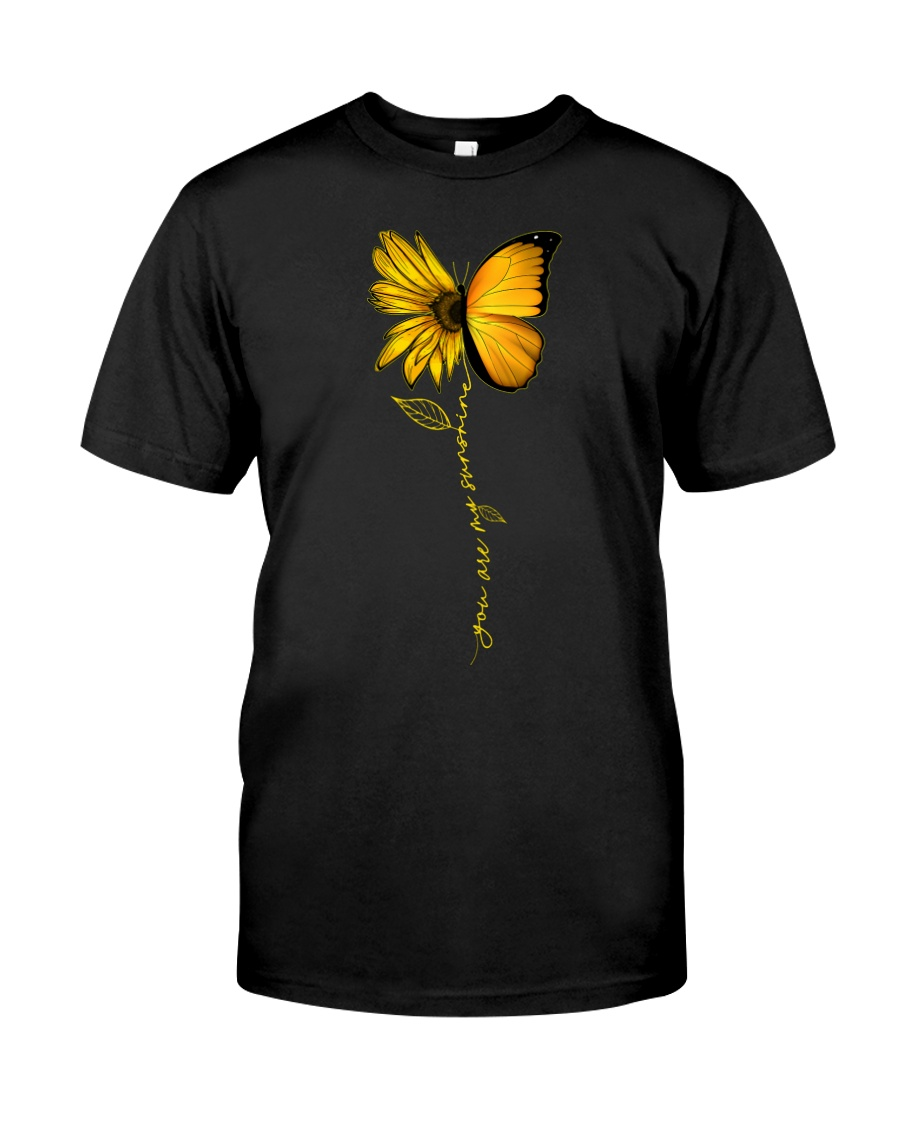 You Are My Sunshine Sunflower Butterfly Classic T-Shirt