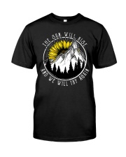 The Sun Will Rise And We Will Try Again Classic T-Shirt front