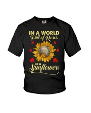 In A World Full Of Roses Be A Sunflower Youth T-Shirt thumbnail