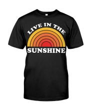 Live In The Sunshine Classic T-Shirt front