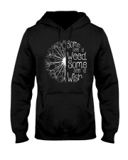 Some See A Weed Some See A Wish Hooded Sweatshirt thumbnail