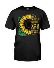 In A World Wherer You Can Be Anything Be Kind Classic T-Shirt front