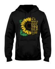 In A World Wherer You Can Be Anything Be Kind Hooded Sweatshirt tile