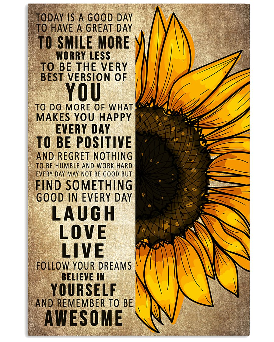 Today Is A Good Day To Have A Great Day Sunflower 16x24 Poster