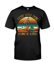 Every Little Thing Gonna Be Alright Classic T-Shirt front