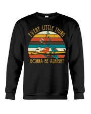 Every Little Thing Gonna Be Alright Crewneck Sweatshirt thumbnail