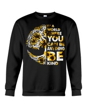 In A World Where You Can Be Anything Be Kind Crewneck Sweatshirt tile