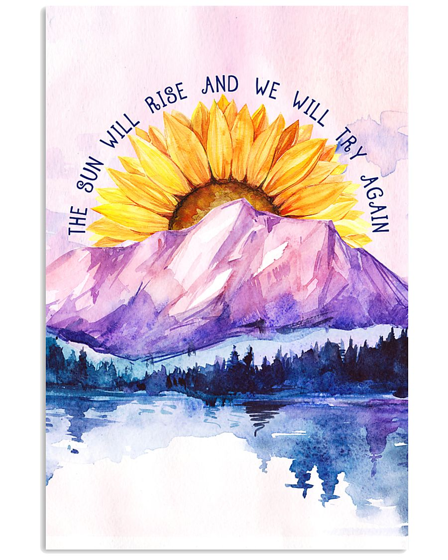 The Sun Will Rise And We Will Try Again 11x17 Poster
