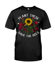 Plant These Save The Bees Classic T-Shirt front