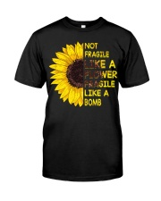 Not Fragile Like A Flower Classic T-Shirt front