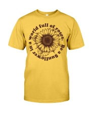 Be A Sunflower In A World Full Of Roses Classic T-Shirt front