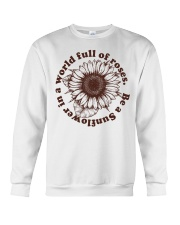 Be A Sunflower In A World Full Of Roses Crewneck Sweatshirt thumbnail