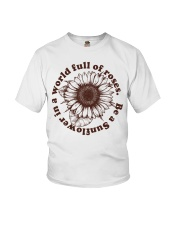 Be A Sunflower In A World Full Of Roses Youth T-Shirt thumbnail