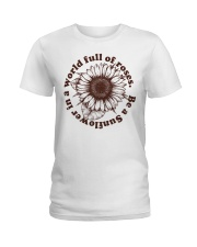 Be A Sunflower In A World Full Of Roses Ladies T-Shirt thumbnail