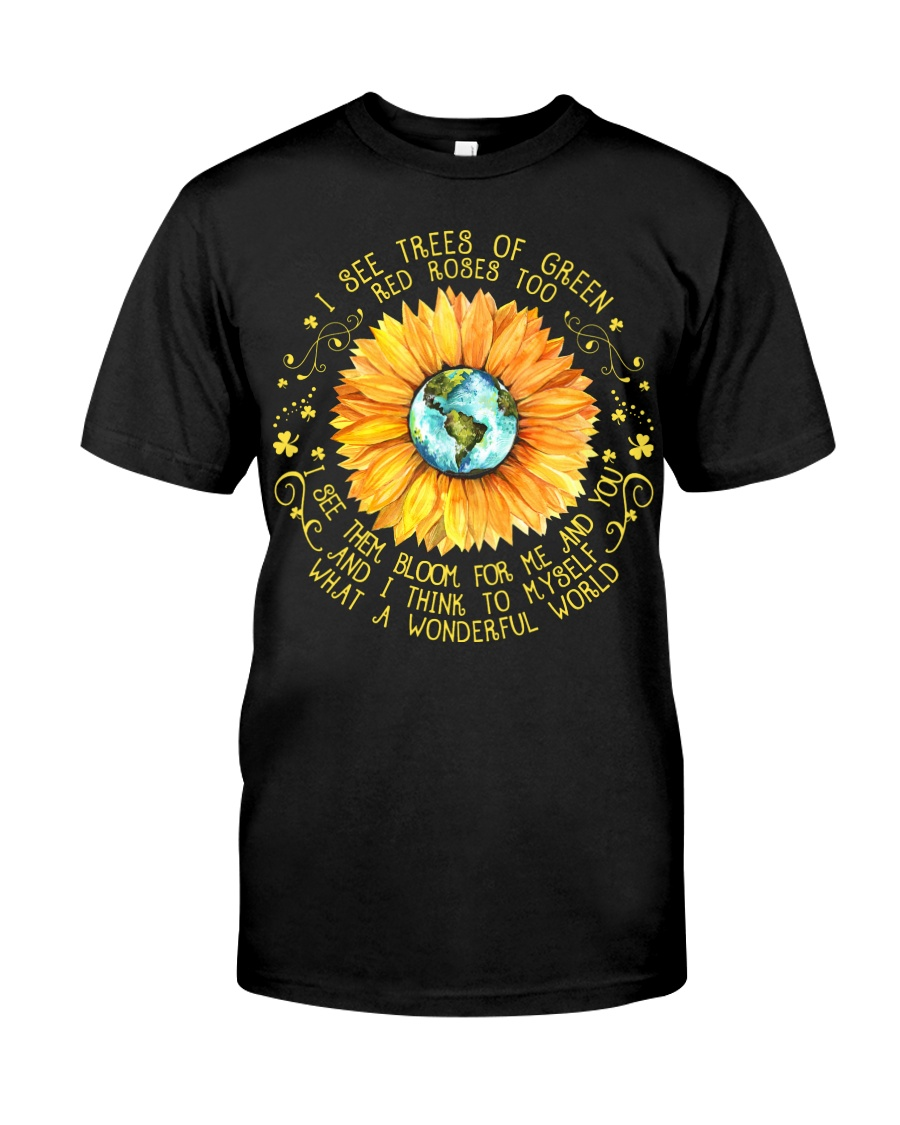 I See Trees Of Green Red Roses Too Sunflower Classic T-Shirt