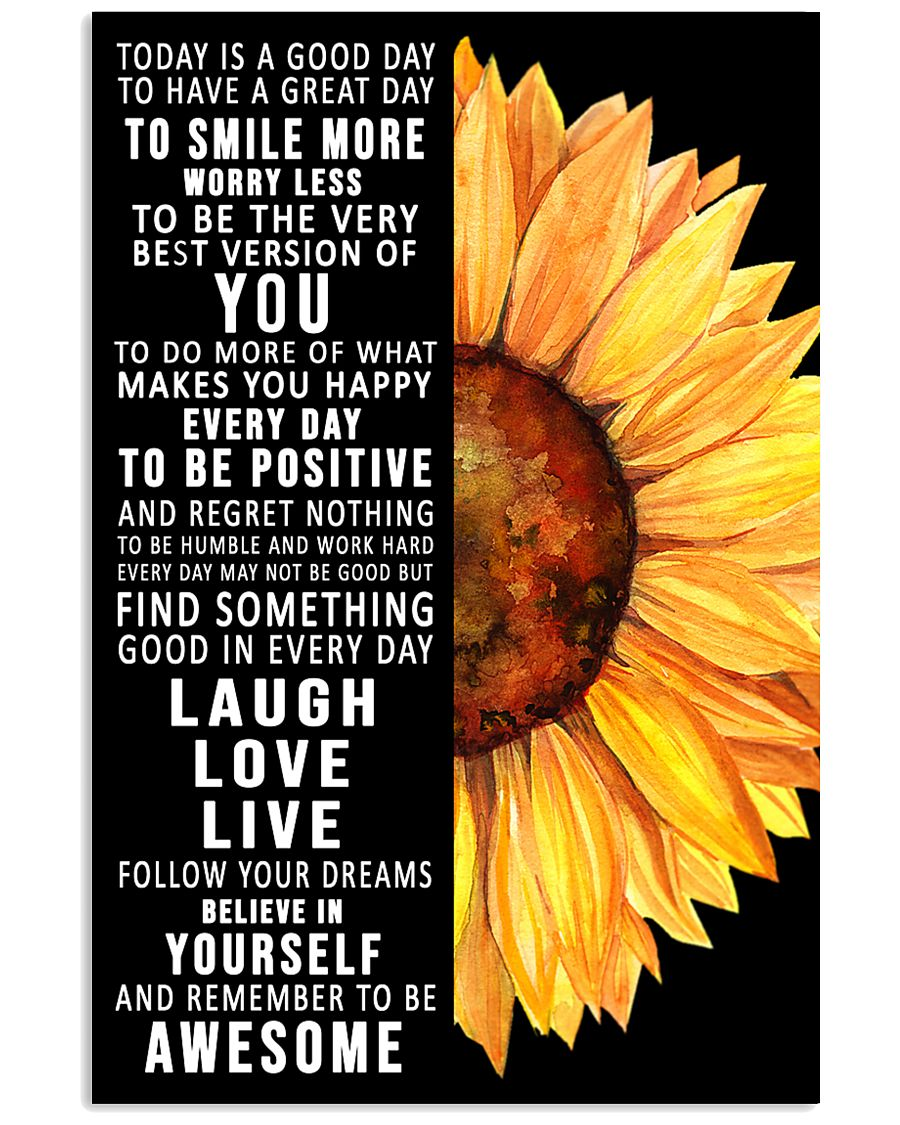 Today Is A Good Day To Have A Great Day Sunflower 11x17 Poster